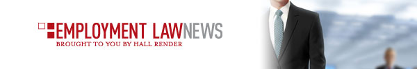 Hall Render Employment Law News